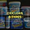 オキシクリーン売っているのは全8種類!成分・量が違う日本製・アメリカ製の特徴まとめ